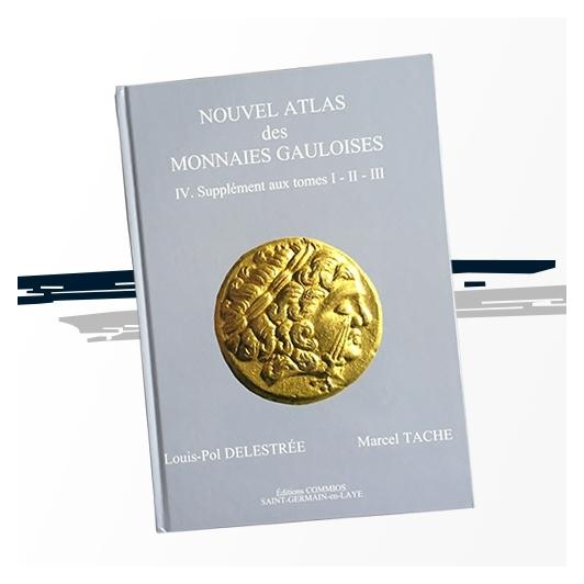 Nouvel Atlas des Monnaies Gauloises - Tome 4