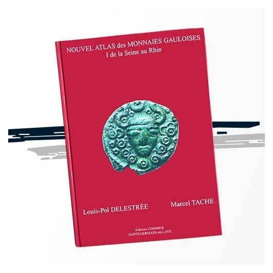 Nouvel Atlas des Monnaies Gauloises - Tome 1
